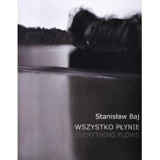 Stanisław Baj - Wszystko płynie