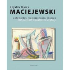 Zbysław Marek Maciejewski - Self-portrait, impatience, ecstasy