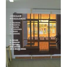Jarosław Modzelewski. A. Przyroda B. Przemysł C. Kultura i wypoczynek (szeroko rozumiane)